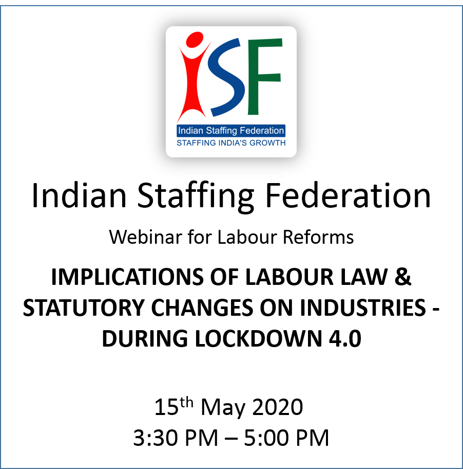 Webinar for Labour Reforms IMPLICATIONS OF LABOUR LAW & STATUTORY CHANGES ON INDUSTRIES - DURING LOCKDOWN 4.0