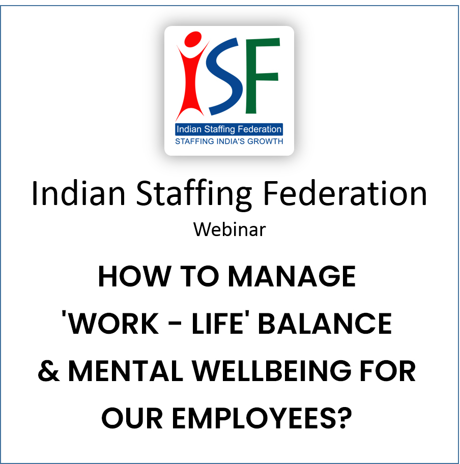 How to manage better  Work- Life balance and  care for Mental wellbeing for our employees